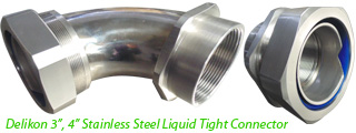 "Delikon 3"", 4"" Stainless Steel Liquid Tight Connector with male or female threads"