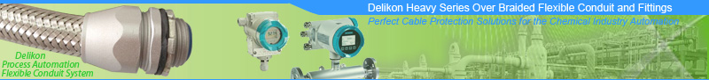 Delikon Heavy Series Over Braided Flexible Conduit and Fittings offer protection and EMI shielding for chemical industry sensors, transmitters, process instrumentation, communication and variable speed drive unit cables