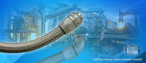 Delikon Heavy Series Flexible Sheath Over Braided Flexible Conduit and Fittings for steel mill power and data cable protection