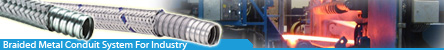 Over Braided Flexible Metal Conduit System for heavy industry cables protection
