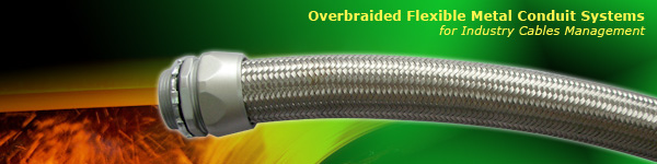 Over Braided flexible metallic conduit systems are ideal for use in high temperature industrial applications