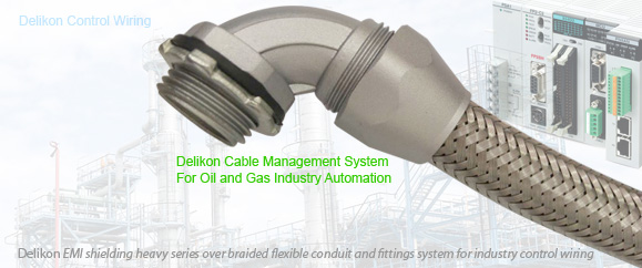 Delikon Automation Cable Management System For Oil and Gas Industry Control Systems. Delikon EMI shielding Heavy Series Over Braided Flexible Conduit and Braided Conduit Fittings are designed for industry control panels wirings, PLC wirings, Motion Control wiring, power and data cable protection. Delikon Heavy Series Over Braided Flexible Conduit and conduit Fittings are also widely usedfor steel industry automation cabling solution